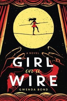 Girl on a Wire by Gwenda Bond https://smile.amazon.com/dp/147784791X/ref=cm_sw_r_pi_dp_rvCHxbK0P6XGN