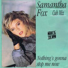 """Un Single [De Lo Nuevo en Programación] Samantha Fox - Nothings Gonna Stop Me Now [Extended Uk Mix 12''] 1987 [Domingo, 03 de Julio 2016] €URO 80's """"La Radio del Ítalo Disco © 2011 - 2016 euro80s.net """"Somos Tu Mejor Opción en Internet""""."""