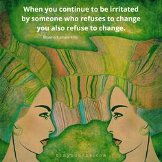 When you continue to be irritated by someone who refuses to change, you also refuse to change. Wisdom Quotes, Quotes To Live By, Life Quotes, Spiritual Quotes, Metaphysical Quotes, Spiritual Gangster, Great Quotes, Inspirational Quotes, Motivational