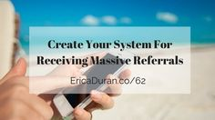 [Ep 62]  Create Your System For Receiving Massive Referrals with Erica Duran  @innatlb @LBHonPCH