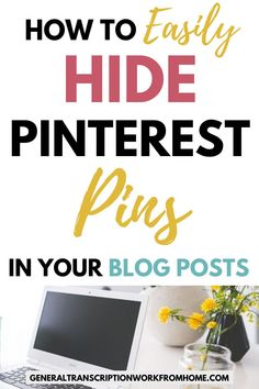 How to easily hide Pinterest pin images in blog posts. Learn 2 easy ways to hide pins in your blog posts and get more Pinterest clicks and repins. #hidepinterestimages #hidepinsonpinterest #pinteresttips #bloggingtips #bloggingtips