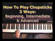 ▶ How To Play Chopsticks 3 Ways: Beginning, Intermediate & Advanced - YouTube
