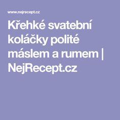Křehké svatební koláčky polité máslem a rumem | NejRecept.cz