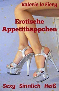 Erotische Appetithäppchen: Sexy   Sinnlich   Heiß von Val... https://www.amazon.de/dp/B00CU6KHQ4/ref=cm_sw_r_pi_dp_x_XtMKybBNHAM74