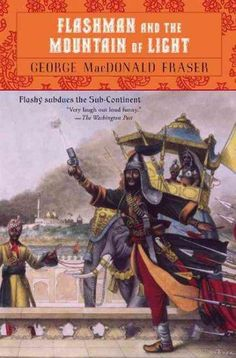 Flashman and the Mountain of Light: From the Flashman Papers, 1845-46