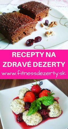 Stále nové recepty na zdravé dezerty a koláčiky bez výčitiek ;-)