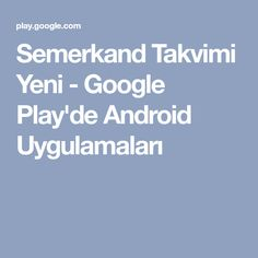 Semerkand Takvimi Yeni - Google Play'de Android Uygulamaları