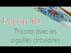 Leçon 10 : Tricoter avec les aiguilles circulaires