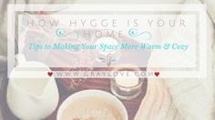 How Hygge is Your Home? Tips to Making Your Space More Warm & Cozy | GRAY Love