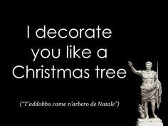 Ti addobbo come un albero di Natale