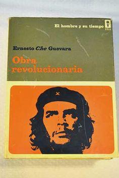 Obra revolucionaria / Ernesto 'Che' Guevara; prólogo y selección de Roberto Fernández Retamar