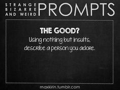 ✐ daily weird prompt ✐ the good? Daily Writing Prompts, Dialogue Prompts, Creative Writing Prompts, Writing Challenge, Story Prompts, Writing Quotes, Writing Advice, Writing Help, Writing A Book