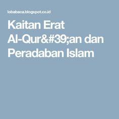 Kaitan Erat Al-Qur'an dan Peradaban Islam