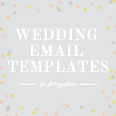 Check out these wedding email templates for photographers. Featuring 3 month out email, timeline questionnaire and email, 1 week check in and tips email, day before the wedding email and more!