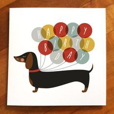 Dachshund happy birthday balloon card - birthday dog - birthday balloons - sausage dog