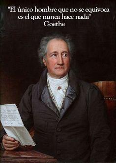 10 frases geniales de Goethe: http://www.muyinteresante.es/cultura/arte-cultura/articulo/diez-frases-geniales-de-goethe-631377677997 #frases #quotes #filosofia