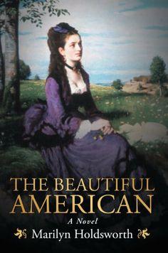 The Beautiful American by Marilyn Holdsworth, http://www.amazon.com/dp/B0080D41BI/ref=cm_sw_r_pi_dp_qpZ5sb15PC2AR