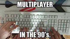 Multijugador en los años 90.