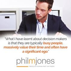 What I have learnt about #decisionmakers  Visit http://philmjones.com for more #sales #tips and advice.