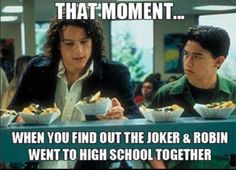 that moment when you find out the joker and robin went to high school together
