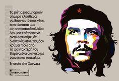 Λόγια από Μεγάλες Προσωπικοτήτες: Che Guevara Ernesto Che, Greek Words, Che Guevara, Greek Sayings