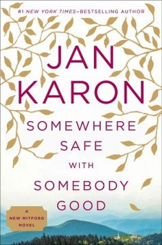 Somewhere safe with somebody good by Jan Karon.  Click the cover image to check out or request the romance kindle.