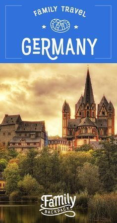 Family Travel in Germany- Find out the best #destinations to visit, what #outfits to consider when #packing and #tips on #planning your family trip to Germany!