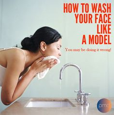 The Most Effective Way To Wash Your Face