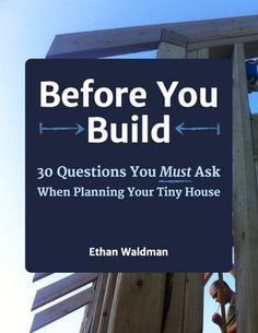 Tiny House Decisions Guide Book - How to Build Tiny
