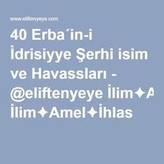 40 Erba´in-i İdrisiyye Şerhi isim ve Havassları - @eliftenyeye İlim✦Amel✦İhlas