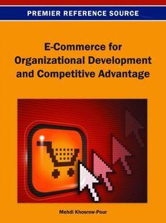 E-Commerce for Organizational Development and Competitive Advantage by Mehdi Khosrow-Pour