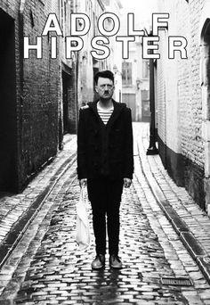 Adolf Hipster. This is so bad, but....AHAHAHAHAHA!