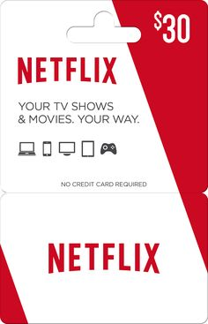Netflix gift cards - since everyone in the world uses my login