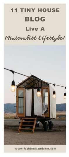 We live in a tiny house on wheels and we love it! Hope these 11 Tiny House Blogs On How To Live a Minimalist Lifestyle inspire you! For more tiny home plans and interior ideas for DIY.