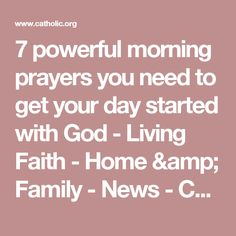 7 powerful morning prayers you need to get your day started with God - Living Faith - Home & Family - News - Catholic Online