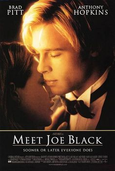 Meet Joe Black: I just love her character on this movie. Absolutely enamored with her...yup, that would be nice.