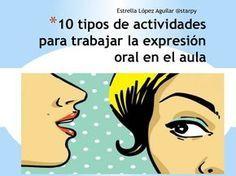 *10 tipos de actividades para trabajar la expresión oral en el aula Estrella López Aguilar @starpy