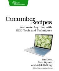 Cover Image For Cucumber Recipes...Buy rails ebooks from the official Pragatic Programmers Bookshelf. It has some of the most amazing titles. Industry standards.