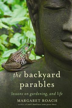 The Backyard Parables cover -- a photo I took myself in the backyard, of a frog who climbed up the big bust of an Indonesian Buddha from the frogpond below. Yes, crazy magic happens in the garden!