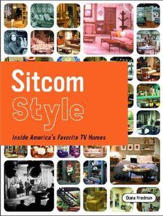 Sitcom Style: Inside America's Favorite TV Homes by Diana Friedman | ISBN-13: 9781400051786.