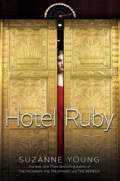 Hotel Ruby by Suzanne Young • November 2015 • Simon Pulse https://www.goodreads.com/book/show/24465518-hotel-ruby