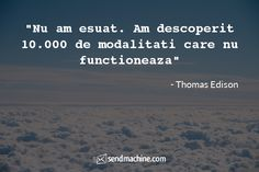 """""""Nu am esuat. Am descoperit de modalitati care nu functioneaza"""" - Thomas Edison . Inspiration, Biblical Inspiration, Inspirational, Inhalation"""