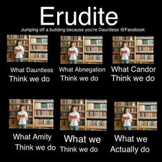 Erudite spent most of their time with their nose in books.