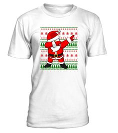 # Dabbing Santa Claus Ugly Sweater T-Shirt .   TShirt: Funny Dabbing Santa Claus Shirt. No Dabbing unicorn or pug doing the dab hip hop dance move as cool as this Christmas Eve Hero. Great Xmas gift for men, women, kids, toddlers, boys and Girls. Great gift for national ugly sweater day - 15 DecemberFunny cute Santa Dabbing design. Sizes: 4T,6T,8T,10T,12T Great present for under the Christmas Holiday tree. Your father, mother, brother, sister, uncle or aunt will love this T-Shirt. Shirt for…