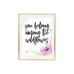 YOU BELONG AMONG The Wildflowers  Printable by LuminousPrints