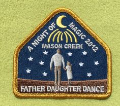 Girl Scout San Jacinto Mason Creek 100th Anniversary year patch. A Night of Magic 2012. Father Daughter Dance. Thank you, Talli.