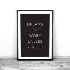 Inspirational quote art for the home office: Dreams don't work unless you do | Design Minimalism