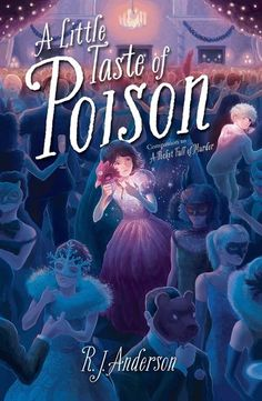 A Little Taste of Poison (Uncommon Magic by R. Anderson - eptember 2016 by Atheneum Books for Young Readers Book Quotes Love, I Love Books, Good Books, My Books, Book Cover Art, Book Cover Design, Book Suggestions, Book Recommendations, Book Club Books
