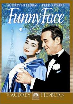 Funny Face (1957): Audrey Hepburn, Fred Astaire. Dancing, fashion, New York and Paris.