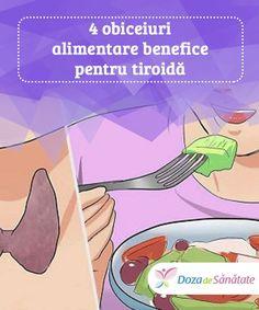 4 obiceiuri alimentare benefice pentru tiroidă.  Știai că, pentru a îngriji sănătatea tiroidei, trebuie să reduci consumul de alimente procesate și să mănânci mai multe produse organice și naturale? Mai, Health Fitness, Loosing Weight, Varicose Veins, Fitness, Health And Fitness